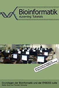 Grundlagen der Bioinformatik und der EMBOSS suite eLearning Tutorials