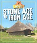 Stone Age to Iron Age by Izzi Howell (Hardback, 2015)