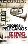 King Suckerman von George P. Pelecanos (2012, Taschenbuch)