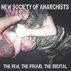 The Few, the Proud, the Brutal by New Society of Anarchists (CD, Oct-2001, CD Baby (distributor))