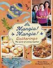 Mangia! Mangia! Gatherings: The Spirit of Coming Together by Teresa Oates, Angela Villella (Hardback, 2014)