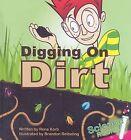 Digging on Dirt by Rena Korb (Hardback, 2007)