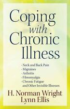 Coping with Chronic Illness: *Neck and Back Pain *Migraines *Arthritis *Fibromy