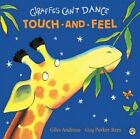 Giraffes Can't Dance: Touch-And-Feel Board Book by Giles Andreae (Board book, 2014)
