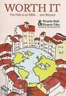 Worth It: The Path to an MBA Abroad ... and Beyond by Ricardo Filho, Ricardo Betti (Hardback, 2012)