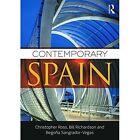 Contemporary Spain by Begona Sangrador-Vegas, Bill Richardson, Christopher Ross (Paperback, 2016)