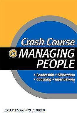 Crash Course in Managing People by Paul Birch, Brian Clegg (Paperback, 2002)
