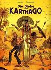Die Diebe von Karthago von Hervé Tanquerelle und Apollo (2015, Gebundene Ausgabe)
