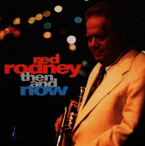 Red Rodney - Then & Now [New CD]
