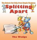 Splitting Apart: The Wedge by Gerry Bailey, Mike Spoor (Hardback, 2014)