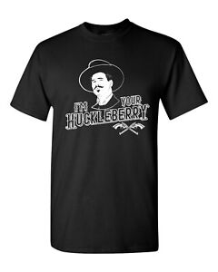 Details about I\'m Your Huckleberry Doc Holliday Tombstone Quote Men\'s Tee  Shirt 964