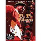 U.P. Wilson - Live At The 100 Club London 1998 (+DVD, 2013)