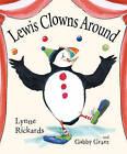 Lewis Clowns Around by Lynne Rickards (Paperback, 2011)