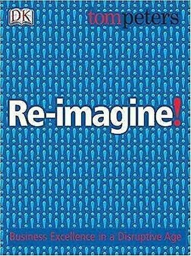 Re-Imagine A Neu Business Modell Für The New Jahrhundert Hardcover Tom Peters