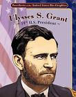 Ulysses S. Grant: 18th U.S. President by Joeming W Dunn (Hardback, 2011)
