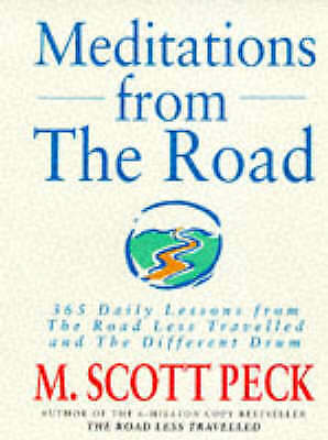 Meditations from the Road : 365 Daily Lessons by M. Scott Peck (paperback 1993)