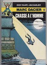 PAAPE. Marc Dacier 11. Chasse à l'Homme. DUPUIS 1982. EO. NEUF