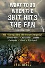 What to Do When the Shit Hits the Fan: 2014-2015 Edition by David Black (Paperback / softback, 2014)