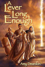 A Lever Long Enough by Amy Deardon (Paperback / softback, 2000)