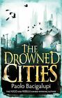 The Drowned Cities by Paolo Bacigalupi (Paperback, 2012)