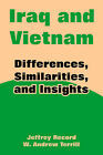 Iraq and Vietnam: Differences, Similarities, and Insights by Jeffrey Record, W Andrew Terrill (Paperback / softback, 2004)