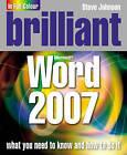 Brilliant Word 2007 by Steve Johnson (Paperback, 2007)