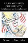 Re-Evaluating Christianity: Intelligence vs. Complacency by Sarah J Mercado (Paperback / softback, 2011)