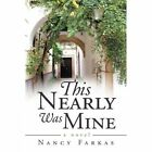 This Nearly Was Mine by Nancy Farkas (Paperback / softback, 2013)