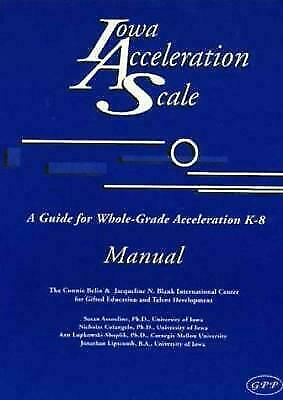 Iowa Acceleration Scale Manual: A Guide for Whole-Grade Acceleration K-8 by Ass