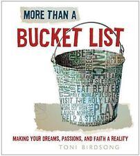 More Than a Bucket List: Making Your Dreams, Passions, and Faith a Reality, Toni
