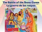 The Battle of the Snow Cones/La Guerra de Las Raspas by Lupe Ruiz-Flores (Hardback, 2010)