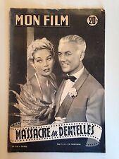MON FILM N°316 1952 MASSACRE EN DENTELLES / RAYMOND ROULEAU - TILDA THAMAR