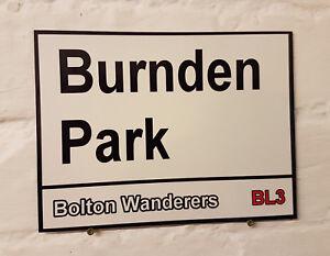 Bolton-Wanderers-fc-Burnden-Park-Street-Sign-Metal-Aluminium-Football-ground