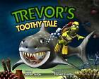 Trevor's Toothy Tale by Sarah Gray (Paperback / softback, 2015)