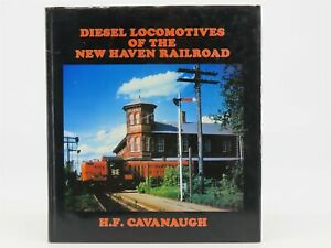 Diesel-Locomotives-Of-The-New-Haven-Railroad-by-H-F-Cavanaugh-1980-HC-Book