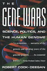 The Gene Wars: Science, Politics and the Human Genome by Robert Cook-Deegan (Paperback, 1996)