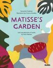 Matisses Garden by Samantha Friedman (Hardback, 2014)