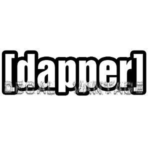 Dapper-Text-Vinyl-Sticker-Decal-JDM-Race-Drift-Stance-Choose-Size-amp-Color