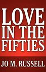 Love in the Fifties by Jo M Russell (Paperback / softback, 2012)
