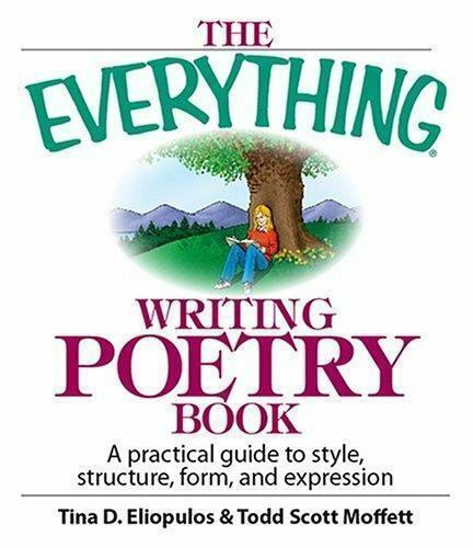 Everything Writing Poetry Book : A Practical Guide to Style,-ExLibrary