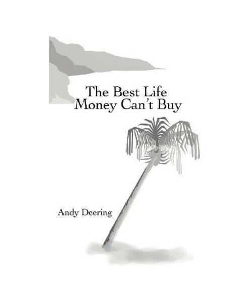 """Andy Deering """"The Best Life Money Can''t Buy"""""""
