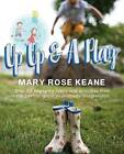 Up, Up and a Play: Over 80 Engaging Crafts and Activities from the Past to Ignite Your Child's Imagination by Mary Rose Keane (Paperback, 2015)