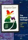 The Hospice Heritage: Celebrating Our Future by Inge B. Corless, Zelda Foster (Paperback, 1999)
