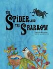 Spider and The Sparrow 9781441585141 by Danut Kaunas Paperback