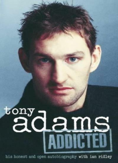 Addicted,Tony Adams,Ian Ridley