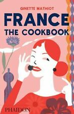 France: the Cookbook by Ginette Mathiot (2016, Hardcover)