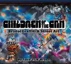 Children of the Can: Bristol Graffiti and Street Art by Felix Braun (Hardback, 2012)