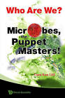Who are We? Microbes, the Puppet Masters! by Yuan Kun Lee (Paperback, 2008)