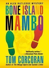 Bone Island Mambo: An Alex Rutledge Mystery (St. Martin's Minotaur Mysteries)