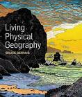 Living Physical Geography by Bruce Gervais (Paperback)